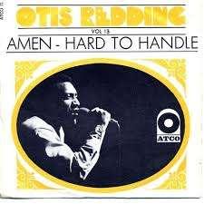 THE OTIS REDDING STORY volume 13 Amen hard to handle