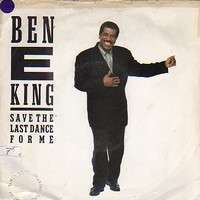 BEN E. KING save the last dance for me / wheel of love