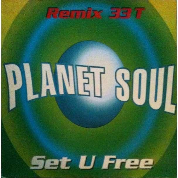 Planet Soul Set U Free (Remix)