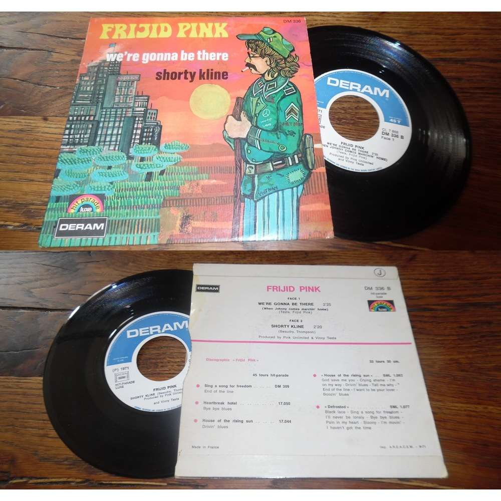 Frijid Pink We're Gonna Be There / Shorty Kline