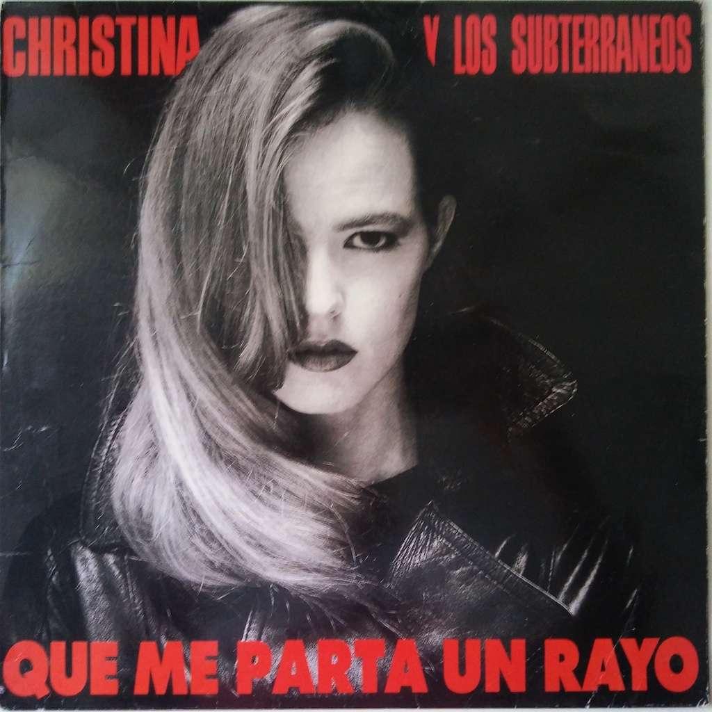 Christina Y Los Subterraneos Que Me Parta Un Rayo