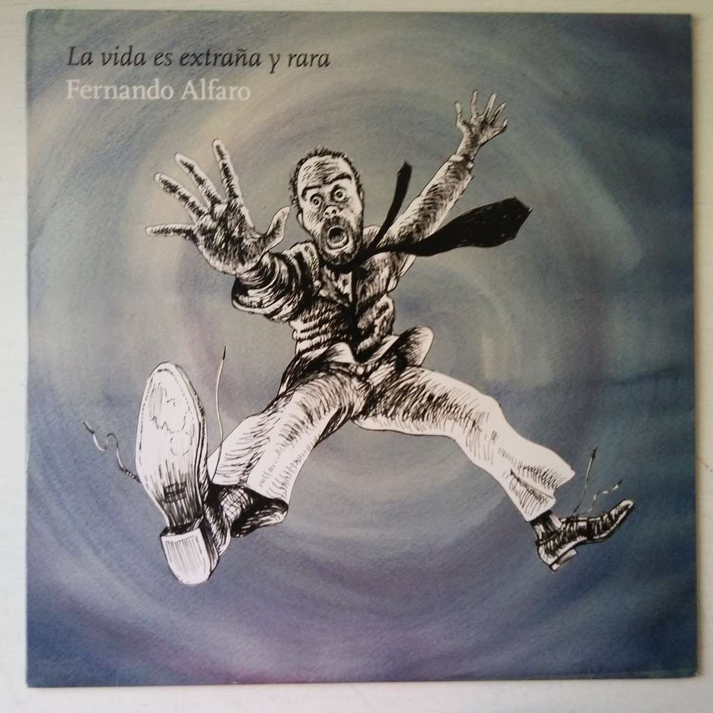 Fernando Alfaro La Vida Es Extraña Y Rara