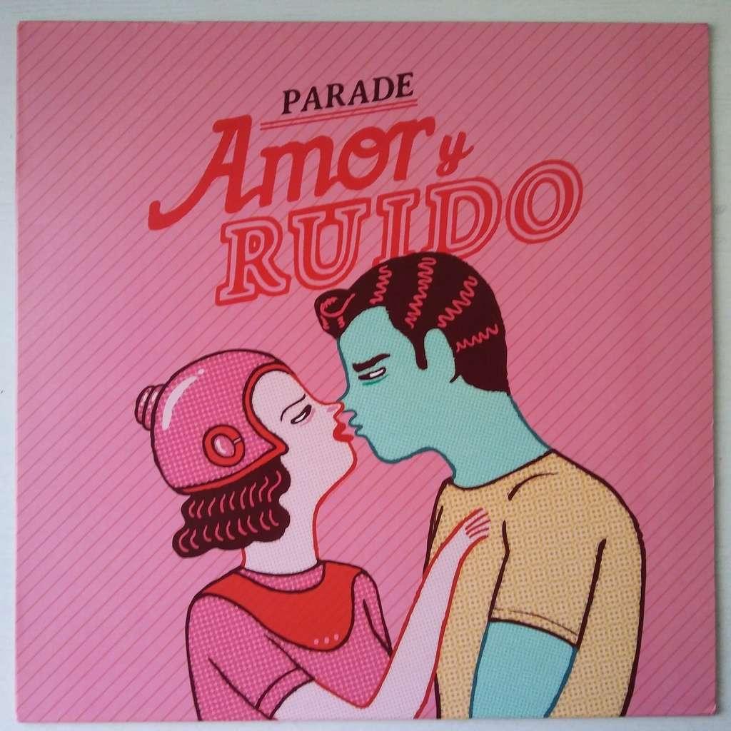 parade Amor Y Ruido