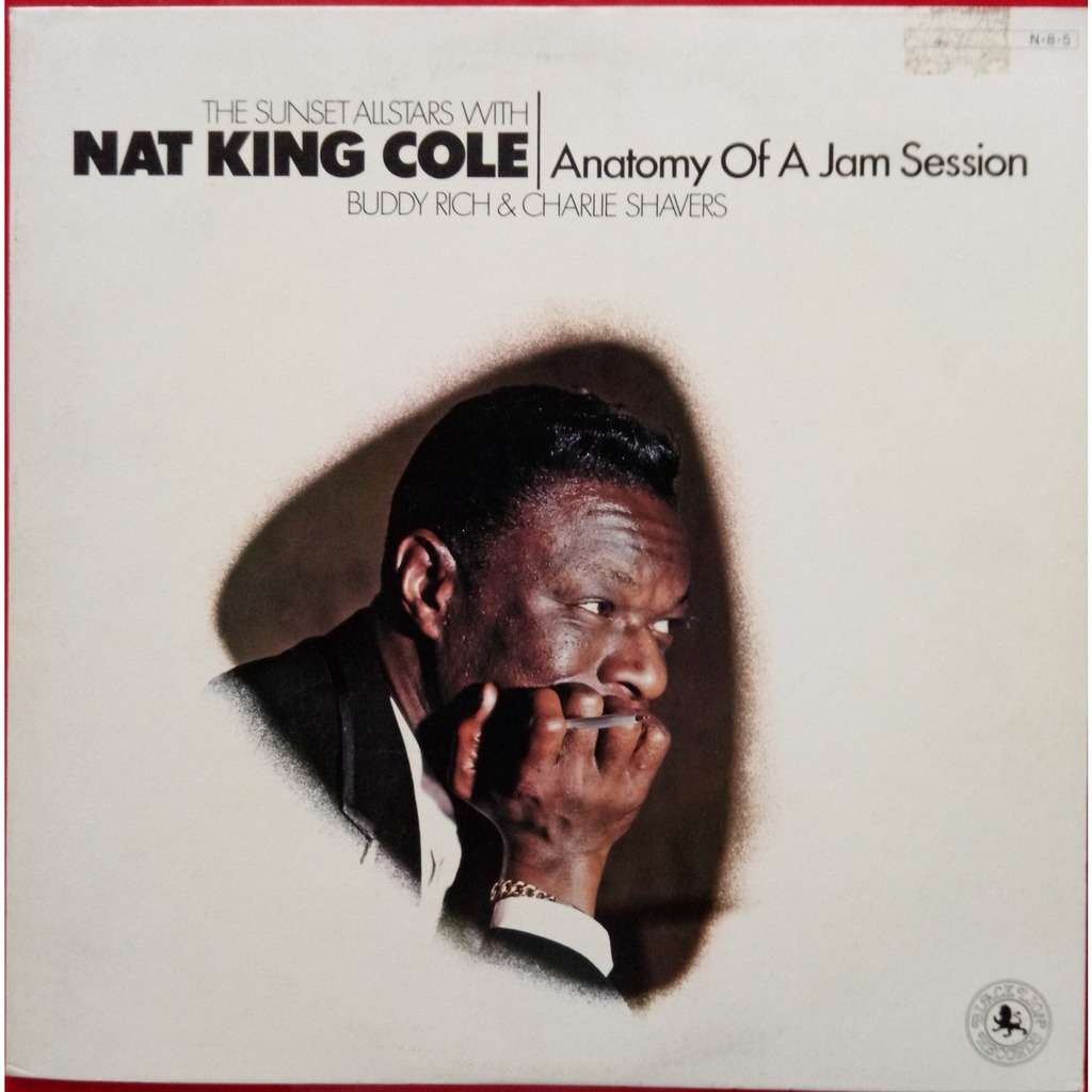 The Sunset Allstars* With Nat King Cole, Buddy Ric Anatomy Of A Jam Session