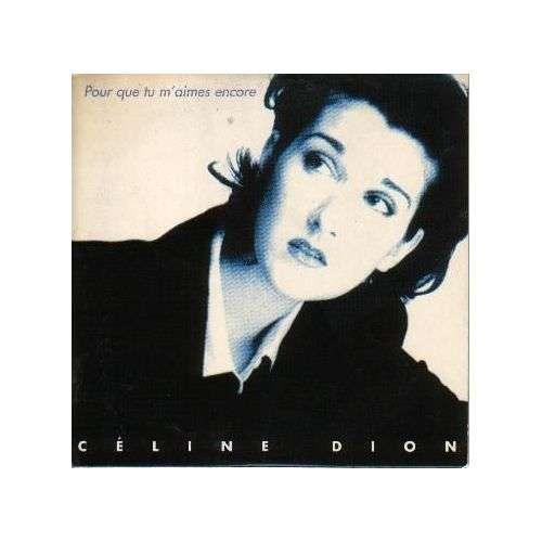 Dion, Céline Pour Que Tu M'aimes Encore