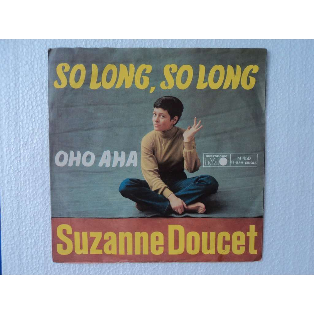 SUZANNE DOUCET so long , so long /oho aha