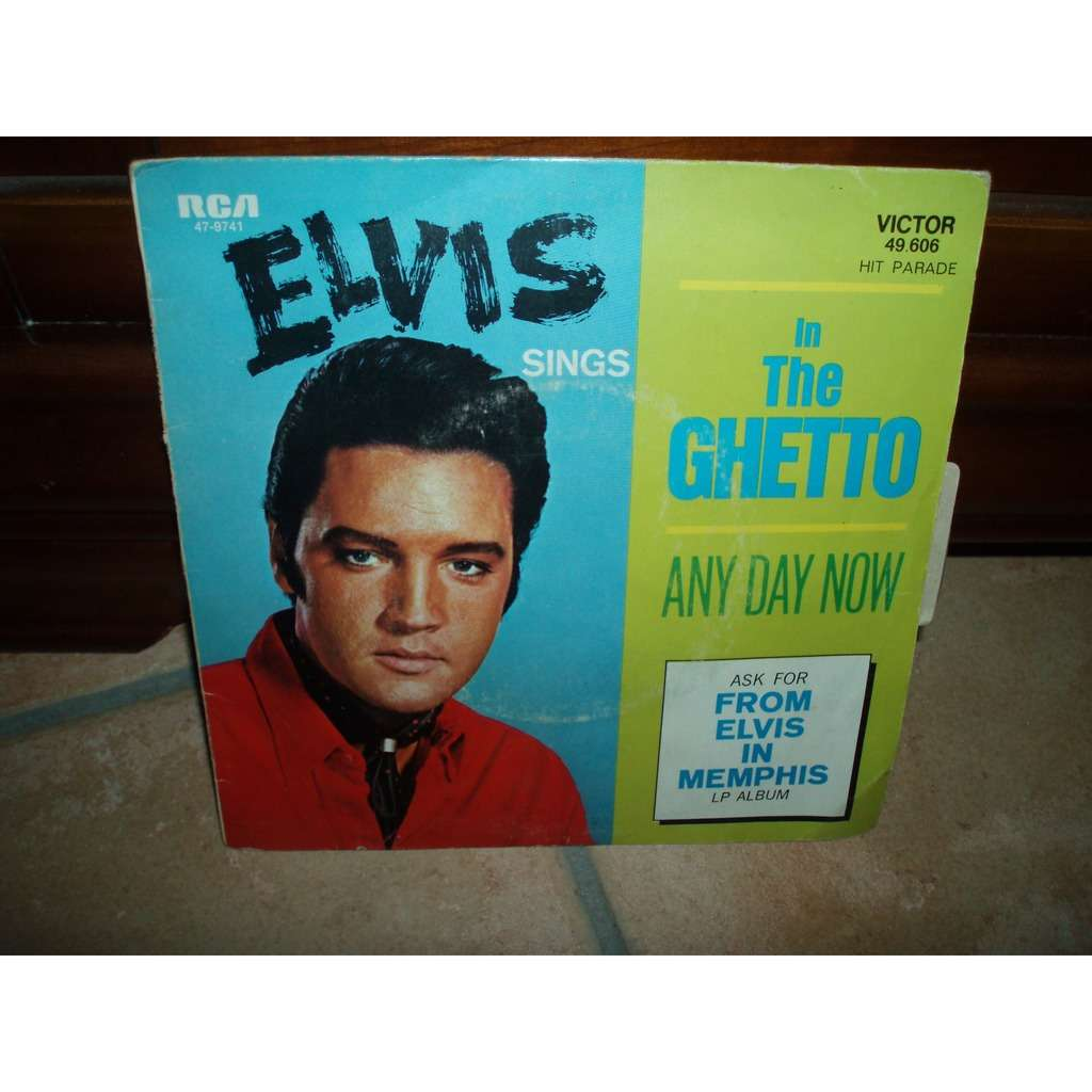 elvis presley IN THE GHETTO / ANY DAY NOW (avec languette)