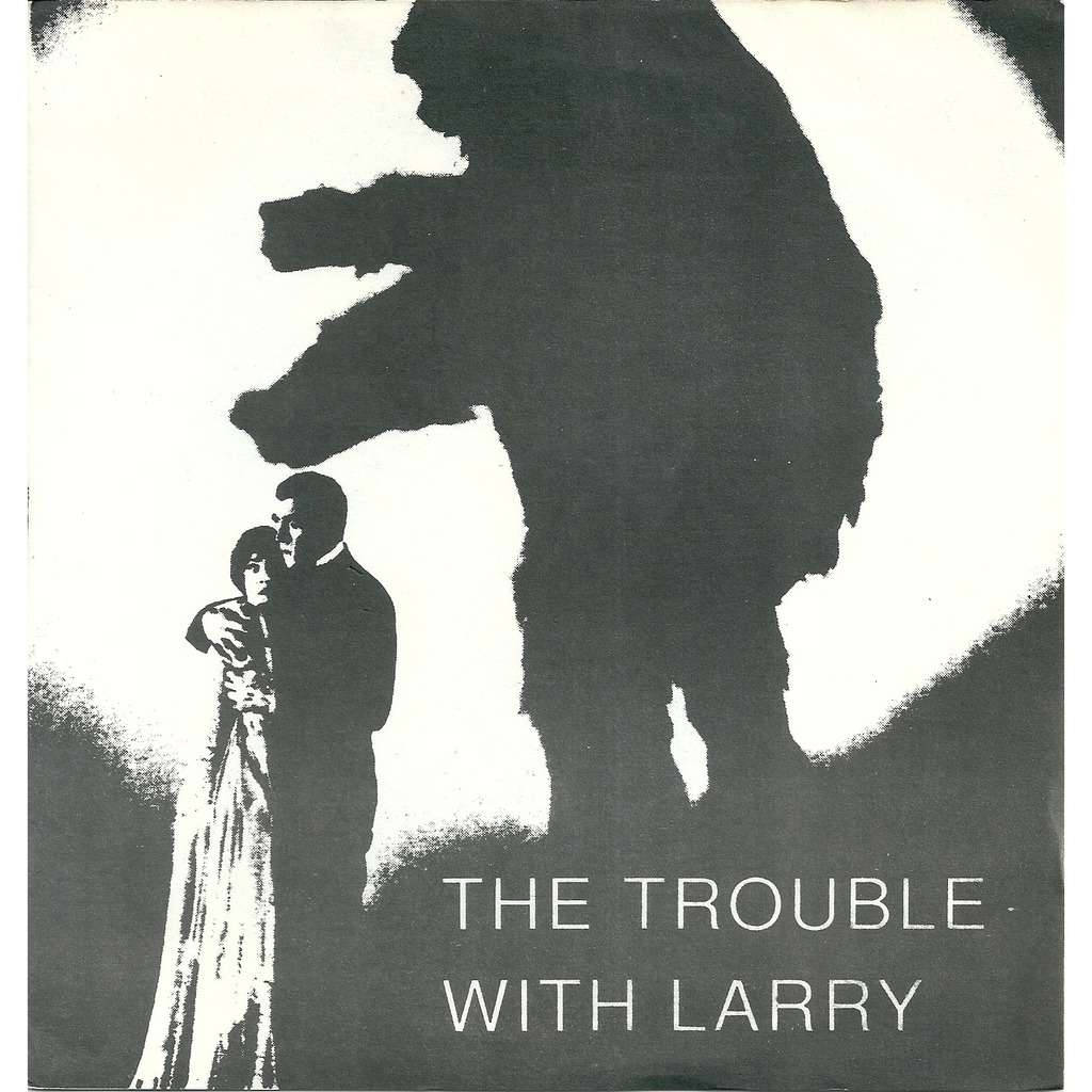 The Trouble with Larry Songs of romance and intrigue