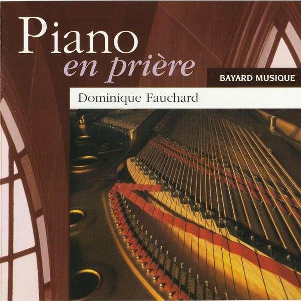 Dominique Fauchard Piano en prière