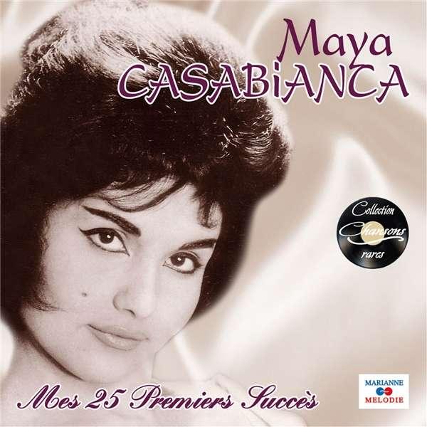 Maya Casabianca Mes 25 premiers succès