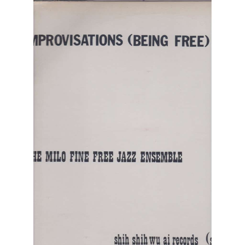 milo fine free jazz ensemble improvisations (being free)