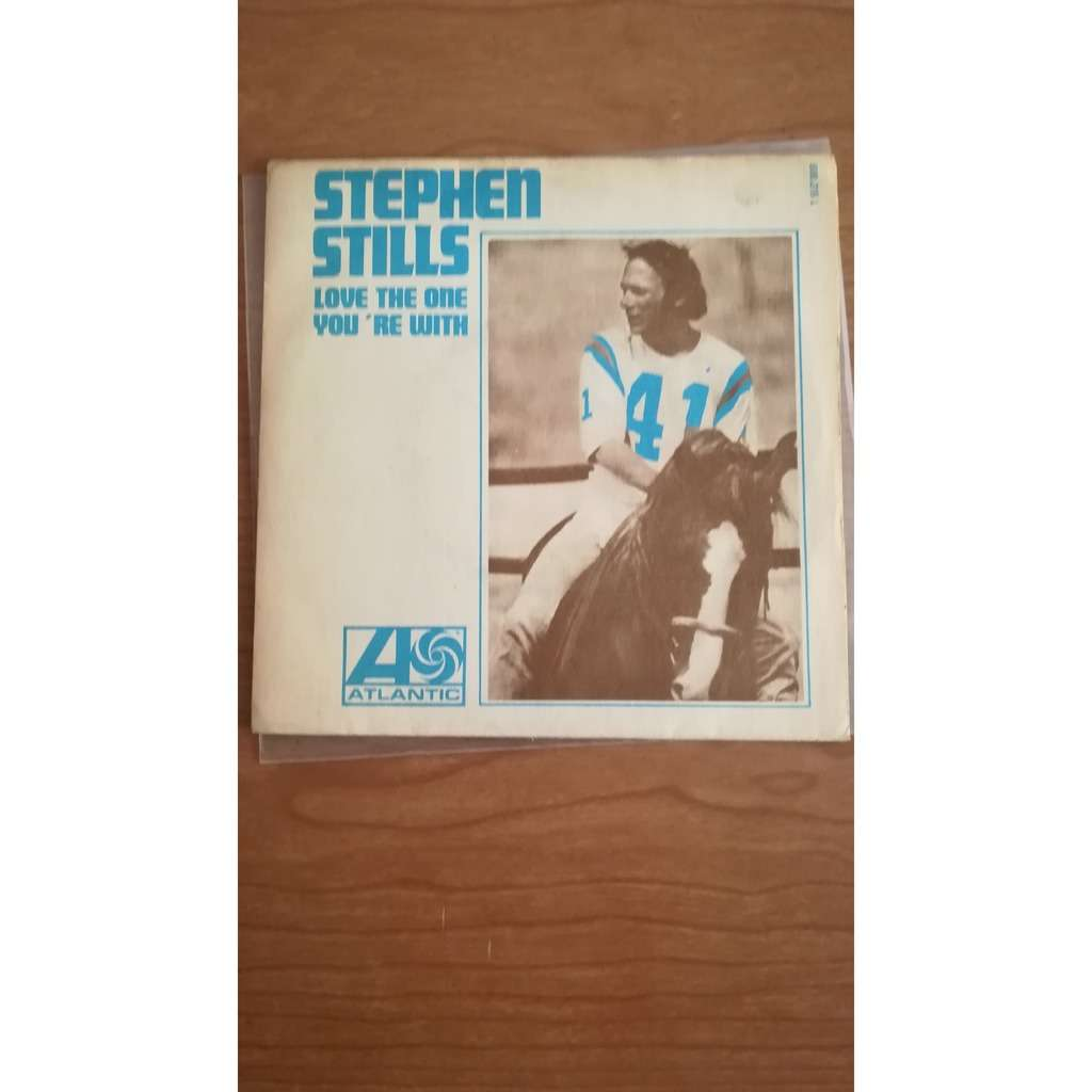 STEPHEN STILLS Love the One You're with