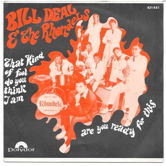bill deal & the rhondels that kind of fool do you think i am / are you ready for this