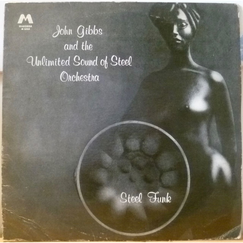 JOHN GIBBS & THE UNLIMITED SOUND OF STEEL ORCH . Steel funk