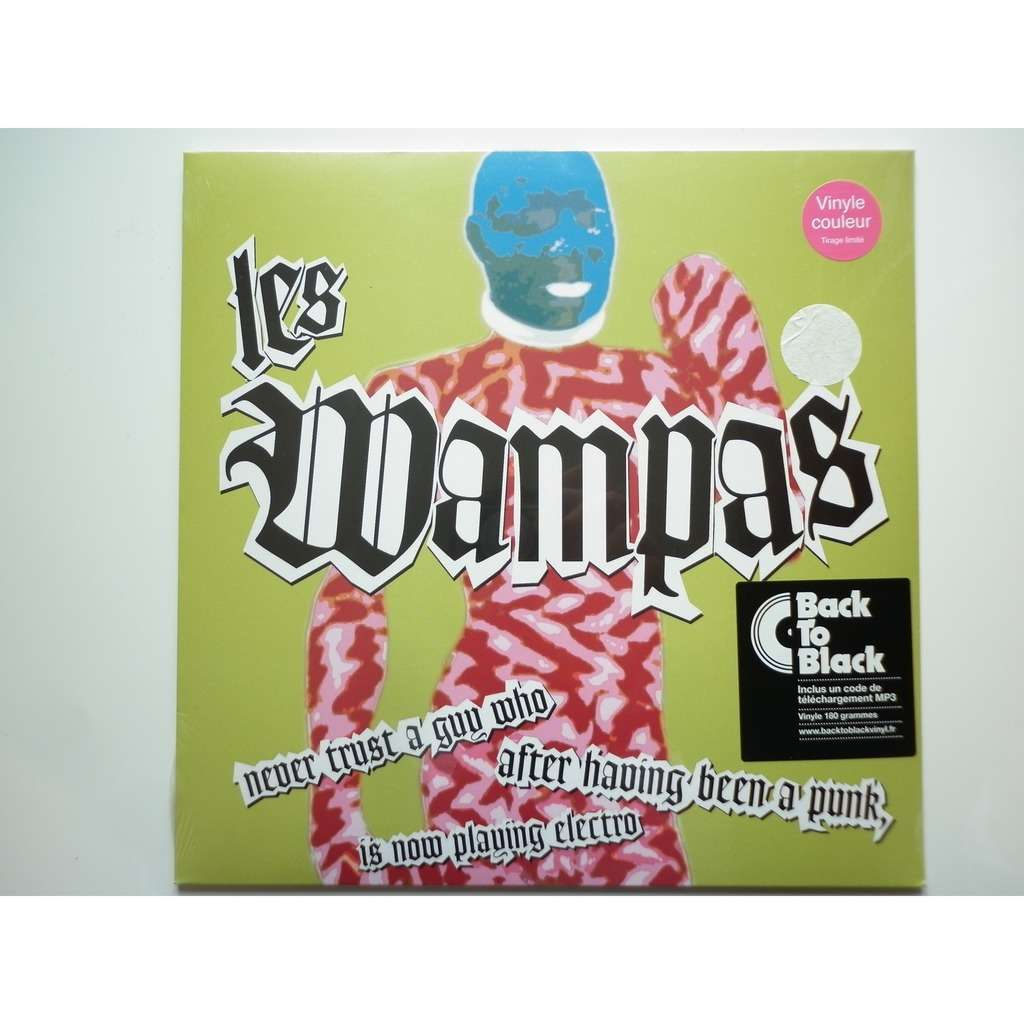 Les Wampas Never Trust a Guy Who After Having Been a Punk Is Now Play Vinyle Couleur Rose