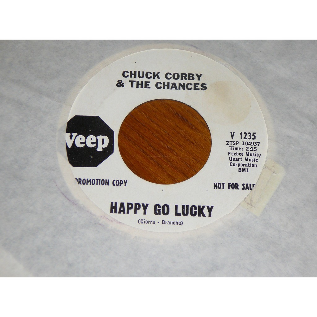 CHUCK CORBY AND THE CHANCES HAPPY GO LUCKY / MAN LOVES TWO