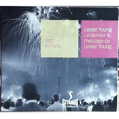 lester young LE DERNIER MESSAGE DE LESTER YOUNG - JAZZ IN PARIS