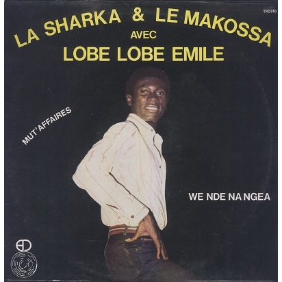 Lobe Lobe Emile La sharka & le makossa
