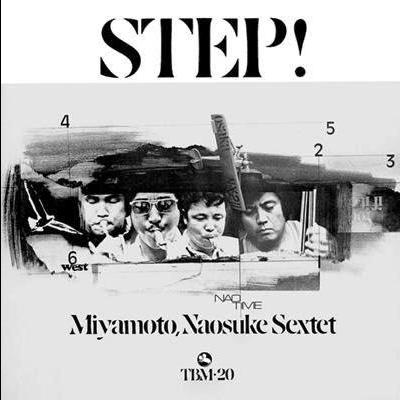Naosuke Miyamoto Sextet Step!