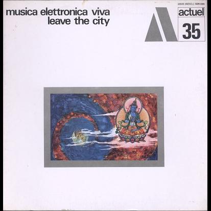 Musica Elettronica Viva Leave the city