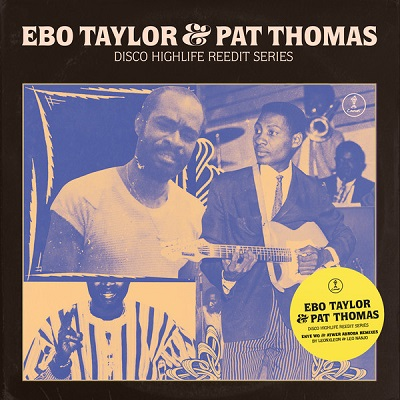 Ebo Taylor & Pat Thomas Disco highlife reedit series