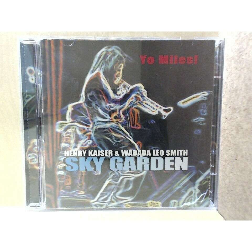 Henry Kaiser & Wadada Leo Smith John Tchicai ROVA Yo Miles! - Sky Garden