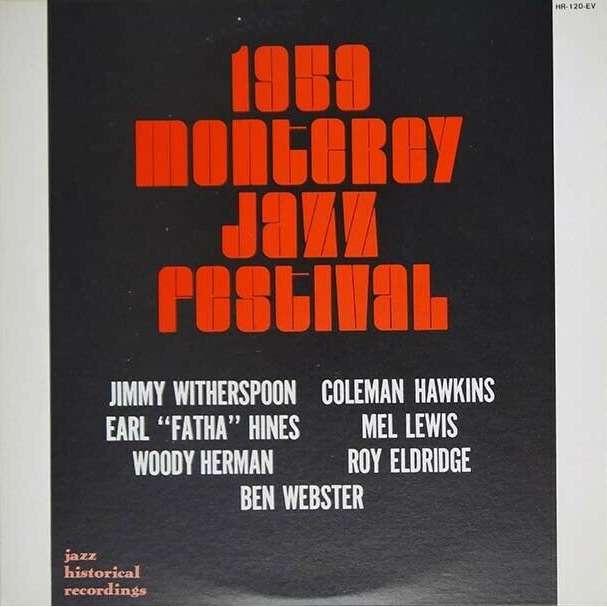 Jimmy Witherspoon Ben Webster Coleman Hawkins ... Jimmy Witherspoon Earl Fartha Hines Mel Lewis Woody Herman Roy Eldridge - 1959 Monterey Jazz Fest