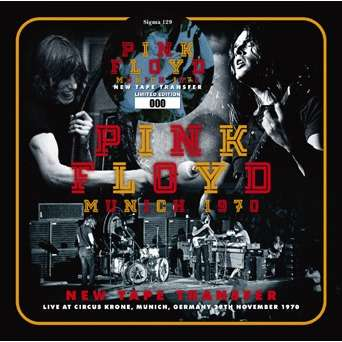 pink floyd Munich 1970: New Tape Transfer - Live at Circus Krone, Munich, Germany 29th November 1970