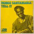 MONGO SANTAMARIA - Tell It / Hippo Walk (Latin Funk) - 45T (SP 2 titres)