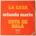 ORLANDO MARIN - La Casa / Esta De Bala Latin - 45T (SP 2 titres)