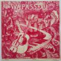 WAPASSOU - Femmes-Fleurs (Rare Promo) - 45T x 2 (SP)