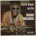 MANU DIBANGO - Pêpê Soup / Weya - 45T (SP 2 titres)