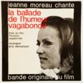 JEANNE MOREAU - La Ballade De L'Humeur Vagabonde O.S.T - 45T (SP 2 titres)