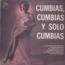 CARLOS CABRERA, TRIO LOS ISLENOS, MATILDE DIAZ... - Cumbias y solo cumbias - LP Gatefold