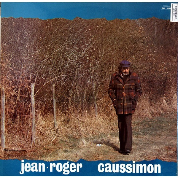 Jean-Roger Caussimon La chanson de l'homme heureux