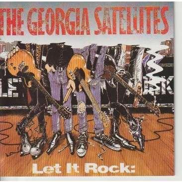 Georgia Satellites Let It Rock: Best Of The Georgia Satellites