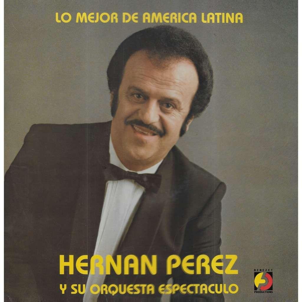 Hernan PEREZ y su orquesta espectaculo Lo Major de America Latina