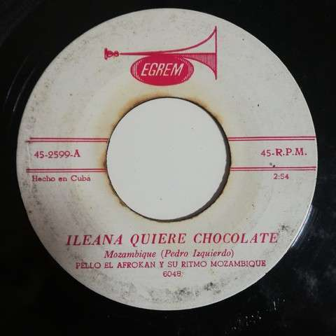 Pello el Afrocan y su Ritmo Mozambique Ileana quiere chocolate(mozambique)/Oye te llamo asi(mozambique)