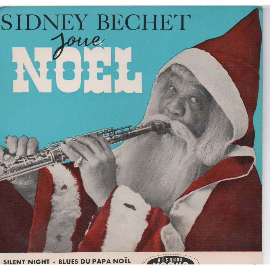 SIDNEY BECHET Joue Noel