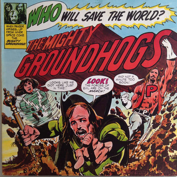 Groundhogs Who Will Save The World? The Mighty Groundhogs