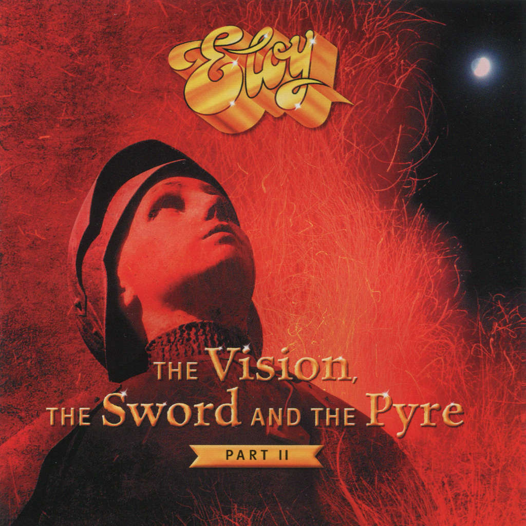 Eloy The Vision, The Sword And The Pyre Part II