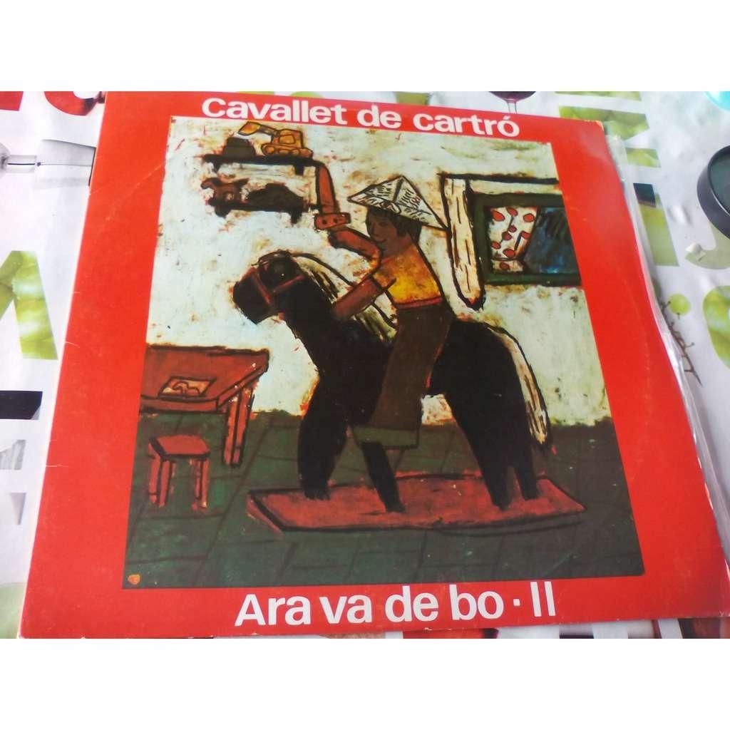ARA BA DE BO-II CAVALLET DE CARTRO