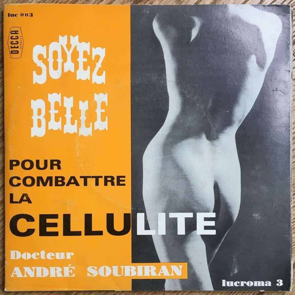 Maurice Blanchot, Docteur André Soubiran Soyez Belle Pour Combattre La Cellulite