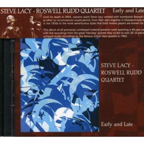 Steve Lacy - Roswell Rudd Quartet Early And Late