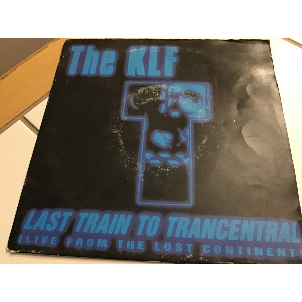 the klf last train to trancentral ( live from the lost continent ) / the iron horse
