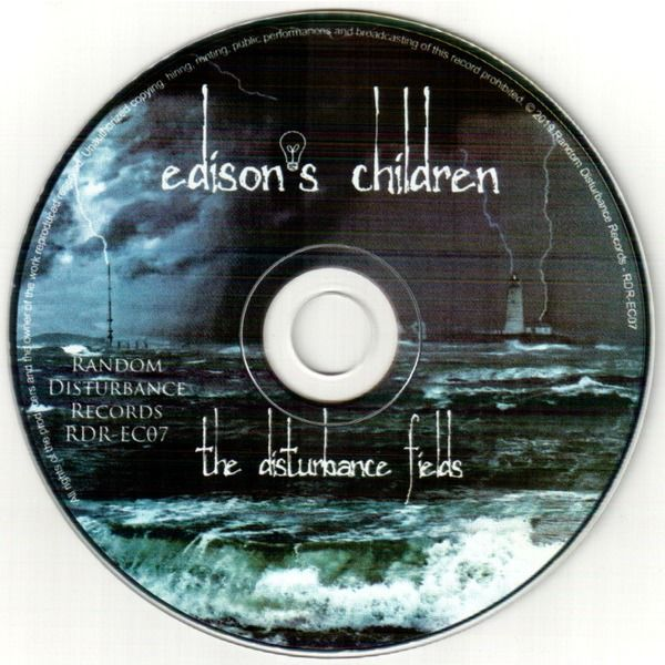 EDISON'S CHILDREN The Disturbance Fields
