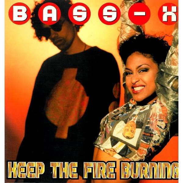 BASS-X KEEP THE FIRE BURNING