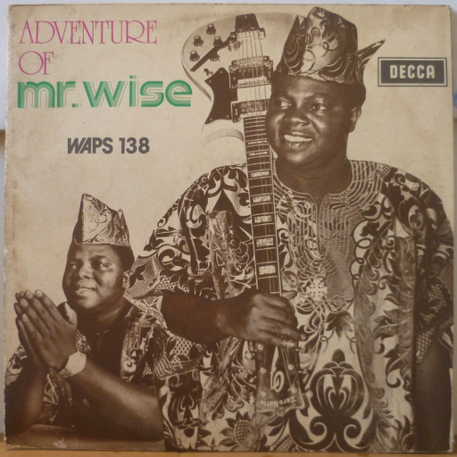 EBENEZER OBEY & his INTER REFORMERS BAND Adventure of Mr Wise