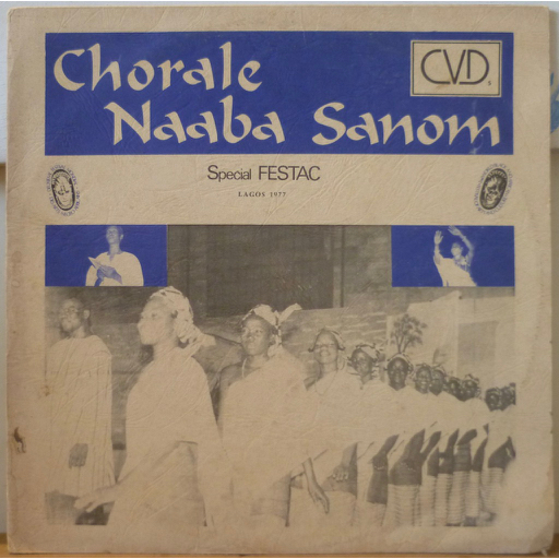 CHORALE NAABA SANOM Special FESTAC Lagos 1977