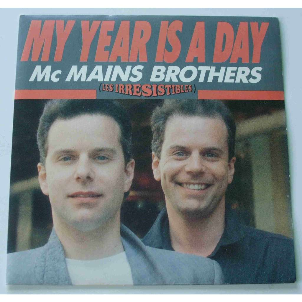 Mc Mains Brothers My year is a day